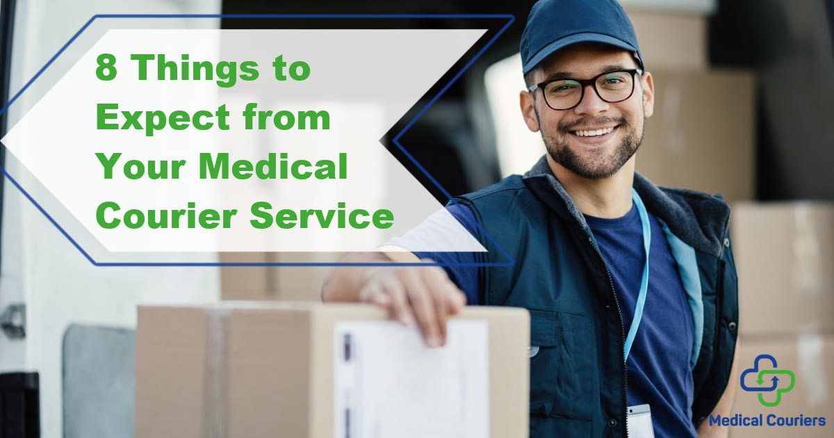 Medical Couriers - 8 Things to Expect from Your Medical Courier Service